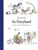 In Fairyland, Grimm, Jacob & Wilhelm, Nord-Süd-Verlag, EAN/ISBN-13: 9780735843394