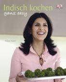 Indisch kochen ganz easy, Anand, Anjum, Dorling Kindersley Verlag GmbH, EAN/ISBN-13: 9783831015832