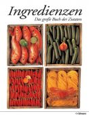Ingredienzen, Werle, Loukie/Cox, Jill, h.f.ullmann publishing GmbH, EAN/ISBN-13: 9783848006434