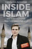 Inside Islam, Schreiber, Constantin, Ullstein Buchverlage GmbH, EAN/ISBN-13: 9783430202183