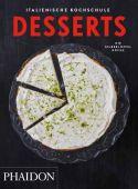 Italienische Kochschule: Desserts, Phaidon, EAN/ISBN-13: 9780714870847