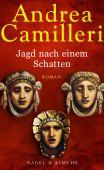Jagd nach einem Schatten, Camilleri, Andrea, Nagel & Kimche AG Verlag, EAN/ISBN-13: 9783312010868