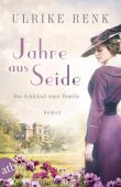 Jahre aus Seide, Renk, Ulrike, Aufbau Verlag GmbH & Co. KG, EAN/ISBN-13: 9783746634418