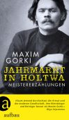 Jahrmarkt in Holtwa, Gorki, Maxim, Aufbau Verlag GmbH & Co. KG, EAN/ISBN-13: 9783351037086