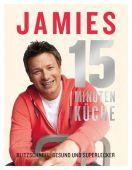 Jamies 15-Minuten-Küche, Oliver, Jamie, Dorling Kindersley Verlag GmbH, EAN/ISBN-13: 9783831022632