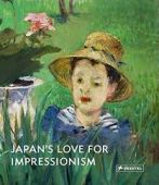 Japan's Love for Impressionism, Prestel Verlag, EAN/ISBN-13: 9783791354965