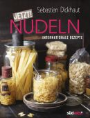 JETZT! Nudeln, Dickhaut, Sebastian, Südwest Verlag, EAN/ISBN-13: 9783517093581