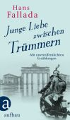 Junge Liebe zwischen Trümmern, Fallada, Hans, Aufbau Verlag GmbH & Co. KG, EAN/ISBN-13: 9783351037093