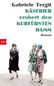 Käsebier erobert den Kurfürstendamm, Tergit, Gabriele, btb Verlag, EAN/ISBN-13: 9783442715565