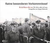 'Keine besonderen Vorkommnisse!' Als die Mauer offen war, Hohmuth, Jürgen/Klausmeier, Axel, EAN/ISBN-13: 9783862281299