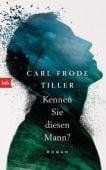 Kennen Sie diesen Mann?, Tiller, Carl Frode, btb Verlag, EAN/ISBN-13: 9783442756162