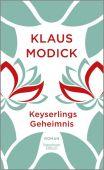 Keyserlings Geheimnis, Modick, Klaus, Verlag Kiepenheuer & Witsch GmbH & Co KG, EAN/ISBN-13: 9783462051568