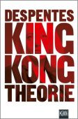 King Kong Theorie, Despentes, Virginie, Verlag Kiepenheuer & Witsch GmbH & Co KG, EAN/ISBN-13: 9783462052398