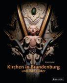 Kirchen in Brandenburg und ihre Hüter