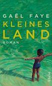 Kleines Land, Faye, Gaël, Piper Verlag, EAN/ISBN-13: 9783492058384