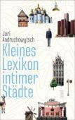 Kleines Lexikon intimer Städte, Andruchowytsch, Juri, Insel Verlag, EAN/ISBN-13: 9783458176794