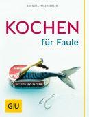 Kochen für Faule, Trischberger, Cornelia, Gräfe und Unzer, EAN/ISBN-13: 9783833815799