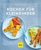 Kochen für Kleinkinder, Cramm, Dagmar von, Gräfe und Unzer, EAN/ISBN-13: 9783833870699