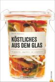 Köstliches aus dem Glas, Andersson, Henrik, Christian Verlag, EAN/ISBN-13: 9783862449477