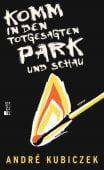 Komm in den totgesagten Park und schau, Kubiczek, André, Rowohlt Berlin Verlag, EAN/ISBN-13: 9783871341793