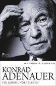 Konrad Adenauer, Biermann, Werner, Rowohlt Berlin Verlag, EAN/ISBN-13: 9783737100069