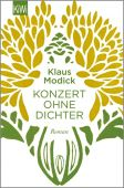Konzert ohne Dichter, Modick, Klaus, Verlag Kiepenheuer & Witsch GmbH & Co KG, EAN/ISBN-13: 9783462049909