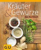 Kräuter & Gewürze, Bodensteiner, Susanne/Hess, Reinhardt/Matthaei, Bettina, Gräfe und Unzer, EAN/ISBN-13: 9783833822629