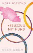 Kreuzzug mit Hund, Bossong, Nora, Suhrkamp, EAN/ISBN-13: 9783518428184