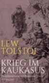 Krieg im Kaukasus, Tolstoj, Lew, Suhrkamp, EAN/ISBN-13: 9783518428368