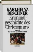 Kriminalgeschichte des Christentums 6, Deschner, Karlheinz, Rowohlt Verlag, EAN/ISBN-13: 9783498013097
