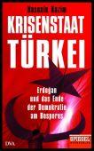 Krisenstaat Türkei, Kazim, Hasnain, DVA Deutsche Verlags-Anstalt GmbH, EAN/ISBN-13: 9783421047847