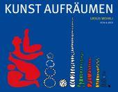 Kunst aufräumen, Wehrli, Ursus, Kein & Aber AG, EAN/ISBN-13: 9783036952215