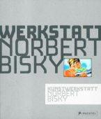 Kunstwerkstatt Norbert Bisky, Tannert, Christoph, Prestel Verlag, EAN/ISBN-13: 9783791338538