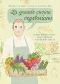 La grande cucina vegetariana, Bernasconi, Carlo, Verlagshaus Jacoby & Stuart GmbH, EAN/ISBN-13: 9783946593485