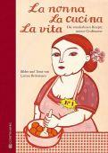 La nonna, La cucina, La vita, Bertonasco, Larissa, Gerstenberg Verlag GmbH & Co.KG, EAN/ISBN-13: 9783836921091
