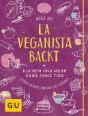La Veganista backt, Just, Nicole/Riis, René, Gräfe und Unzer, EAN/ISBN-13: 9783833840005