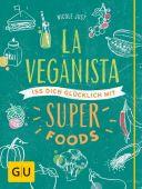 La Veganista - Iss dich glücklich mit Superfoods, Just, Nicole/Riis, René, Gräfe und Unzer, EAN/ISBN-13: 9783833844683