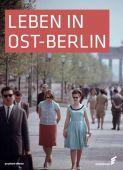 Leben in Ost-Berlin, Kegel, Jens, Elsengold Verlag GmbH, EAN/ISBN-13: 9783944594002