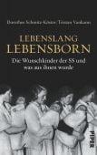 Lebenslang Lebensborn, Schmitz-Köster, Dorothee/Vankann, Tristan, Piper Verlag, EAN/ISBN-13: 9783492055338