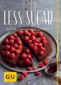Less Sugar - Natürlich süßer Genuss, Richon, Christina, Gräfe und Unzer, EAN/ISBN-13: 9783833853395