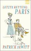 Letzte Rettung: Paris, deWitt, Patrick, Verlag Kiepenheuer & Witsch GmbH & Co KG, EAN/ISBN-13: 9783462052336