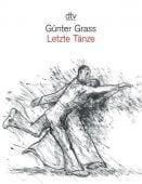 Letzte Tänze, Grass, Günter, dtv Verlagsgesellschaft mbH & Co. KG, EAN/ISBN-13: 9783423136068