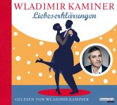 Liebeserklärungen, Kaminer, Wladimir, Random House Audio, EAN/ISBN-13: 9783837148299