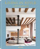 Living in Style Amsterdam, teNeues Media GmbH & Co. KG, EAN/ISBN-13: 9783961710072