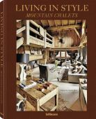 Living in Style Mountain Chalets (revised edition), Rich, Gisela, teNeues Media GmbH & Co. KG, EAN/ISBN-13: 9783961711307
