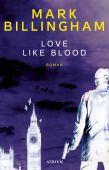 Love like blood, Billingham, Mark, Atrium Verlag AG. Zürich, EAN/ISBN-13: 9783855350209