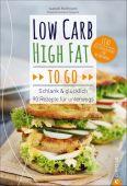 Low Carb High Fat to go, Heßmann, Isabell/Grossmann Schuerle, Christian Verlag, EAN/ISBN-13: 9783959610889
