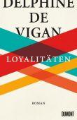 Loyalitäten, de Vigan, Delphine, DuMont Buchverlag GmbH & Co. KG, EAN/ISBN-13: 9783832183592