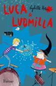 Luca und Ludmilla, Hein, Sybille, Carl Hanser Verlag GmbH & Co.KG, EAN/ISBN-13: 9783446262126