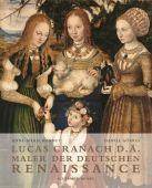 Lucas Cranach d.Ä., Görres, Daniel/Bonnet, Anne Marie, Schirmer/Mosel Verlag GmbH, EAN/ISBN-13: 9783829607360